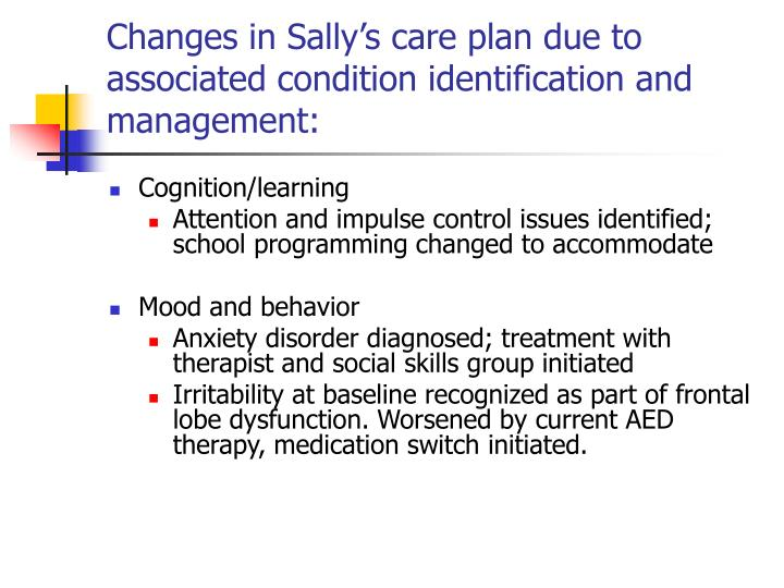Changes in Sally's care plan due to associated condition identification and management: