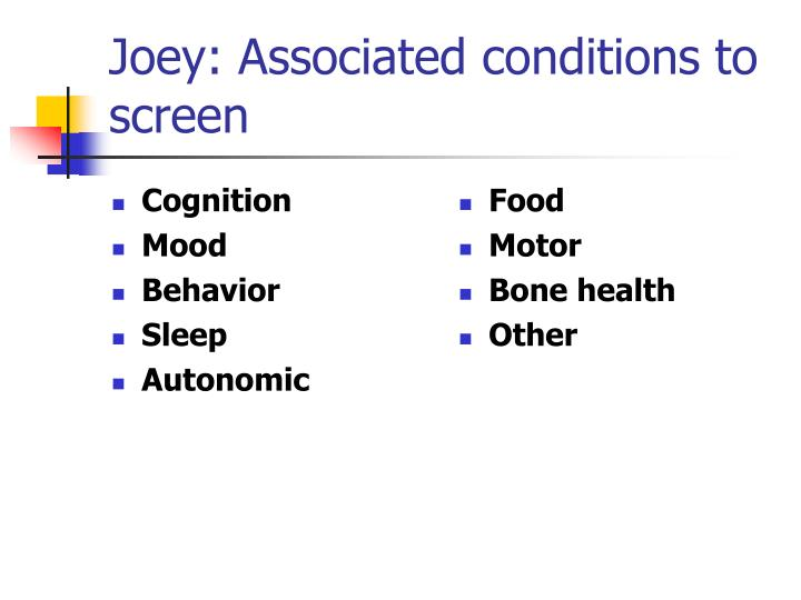 Joey: Associated conditions to screen