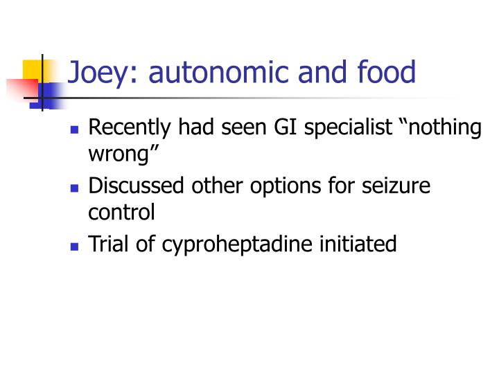 Joey: autonomic and food