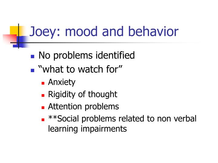 Joey: mood and behavior