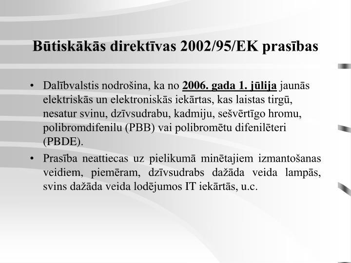 Būtiskākās direktīvas 2002/95/EK prasības