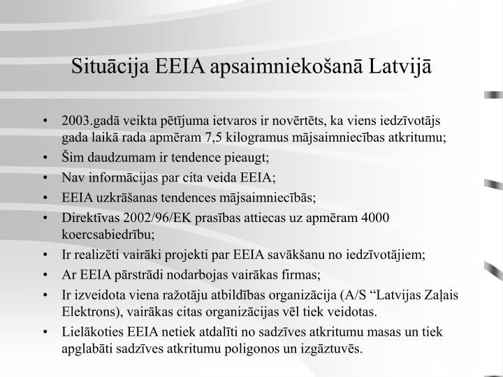 Situācija EEIA apsaimniekošanā Latvijā