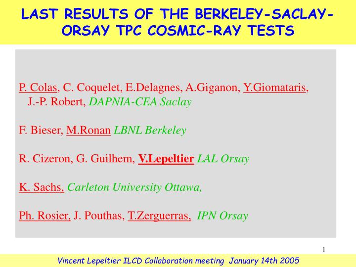 l a st results of the berkeley saclay orsay tpc cosmic ray tests n.