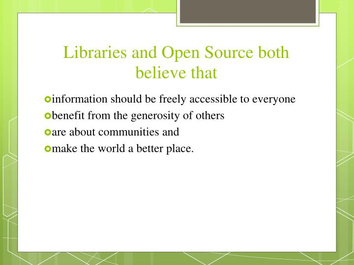 Libraries and Open Source both believe that