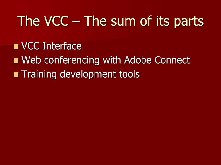 The VCC – The sum of its parts