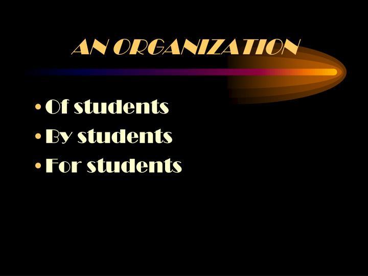 An organization