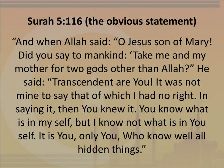 Surah 5:116 (the obvious statement)