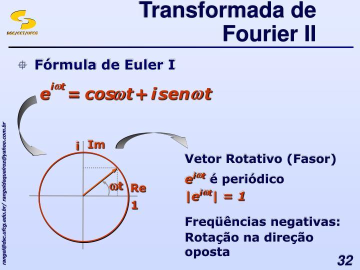 Transformada de Fourier II