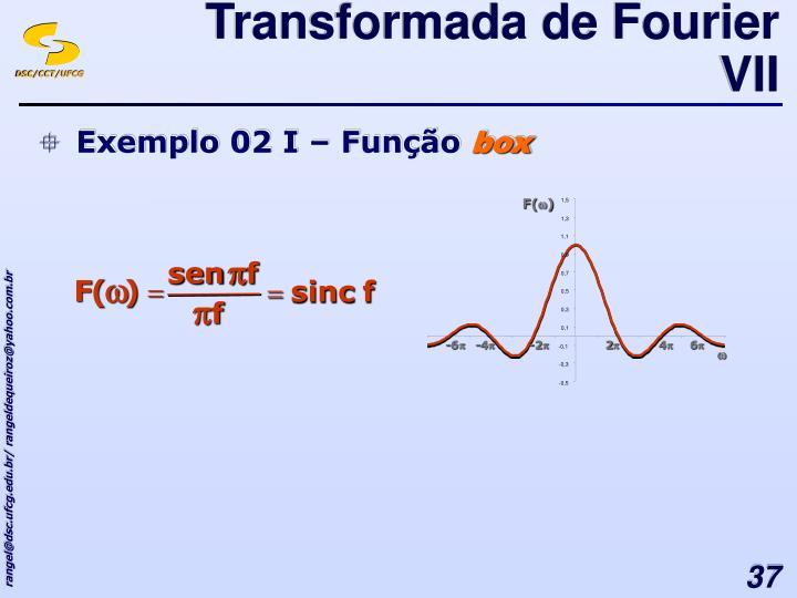Transformada de Fourier VII