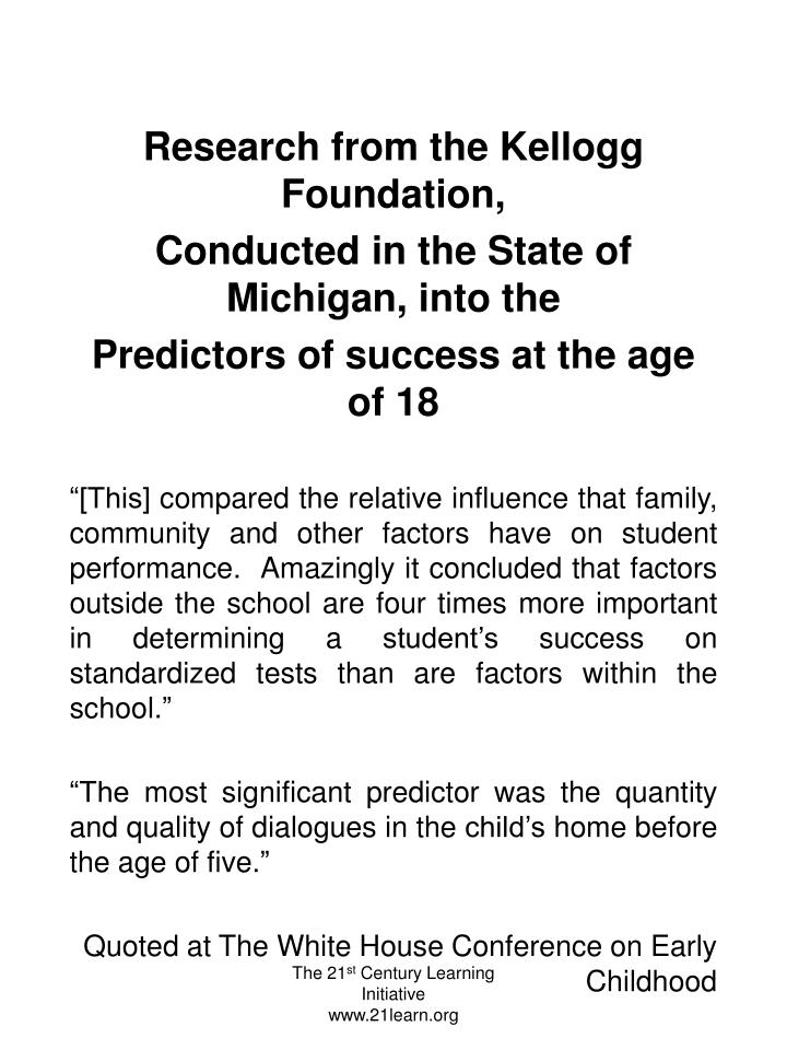 Research from the Kellogg Foundation,