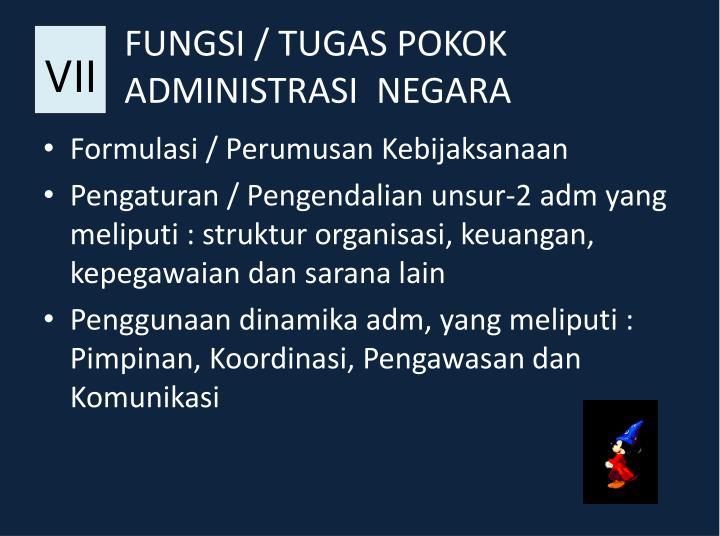 FUNGSI / TUGAS POKOK ADMINISTRASI  NEGARA