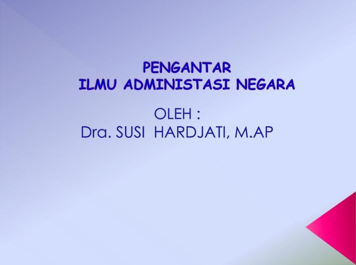 Pengantar ilmu administasi negara
