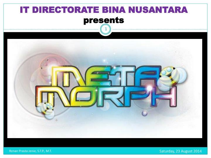 It directorate bina nusantara presents