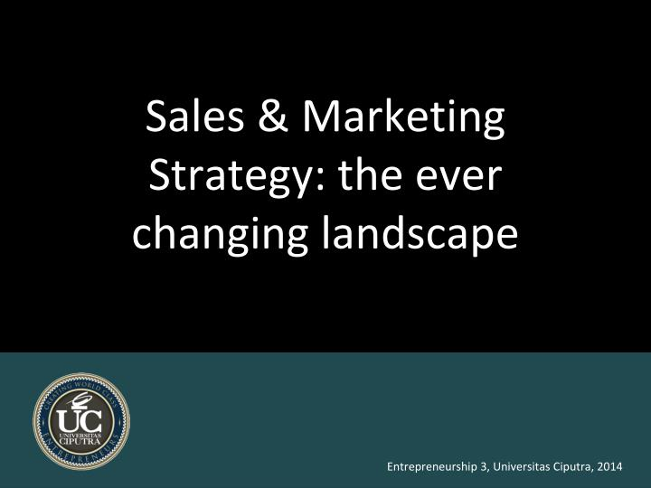 sales marketing strategy the ever changing landscape n.