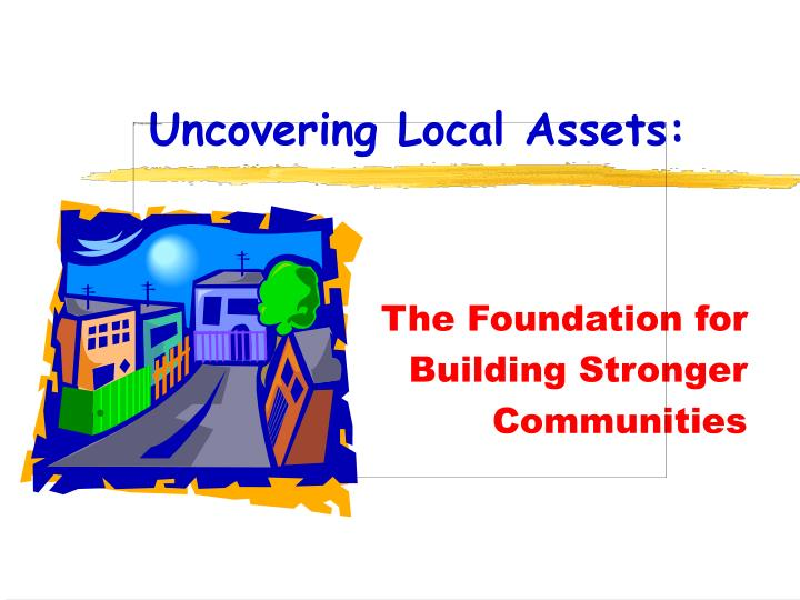 uncovering local assets n.