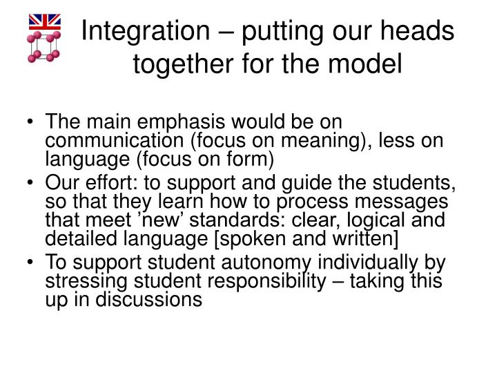 Integration – putting our heads together for the model