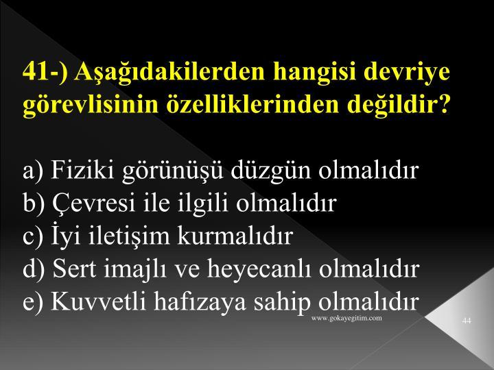 41-) Aşağıdakilerden hangisi devriye görevlisinin özelliklerinden değildir?