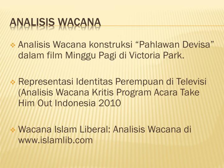 """Analisis Wacana konstruksi """"Pahlawan Devisa"""" dalam film Minggu Pagi di Victoria Park."""
