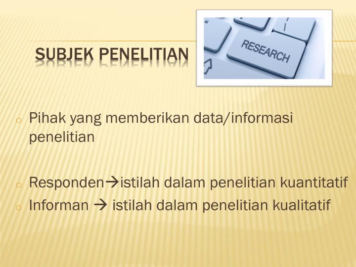 Pihak yang memberikan data/informasi penelitian