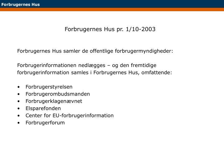 Forbrugernes Hus pr. 1/10-2003