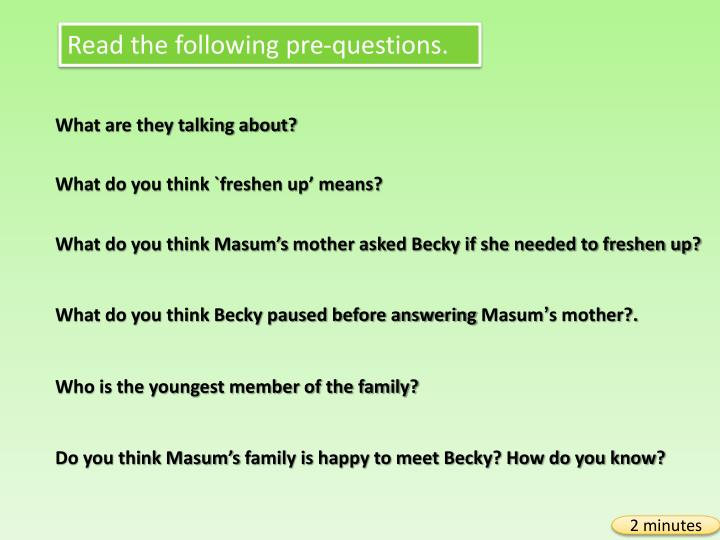 Read the following pre-questions.