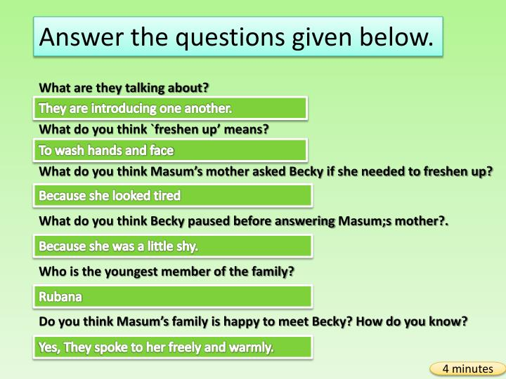 Answer the questions given below.