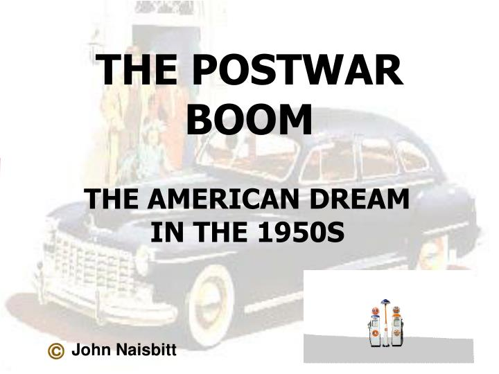 the american dream in the 1950s essay Define the term american dream and relate it to the changes occurring throughout the decade of the 1950s have students identify the historical context of the excerpts from death of a salesman by making a chart of what was taking place socially, economically and politically at the time of its publication.