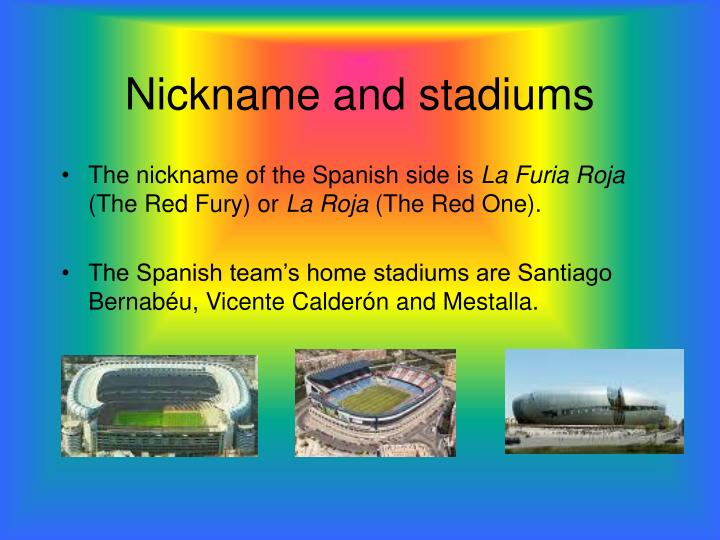 Nickname and stadiums