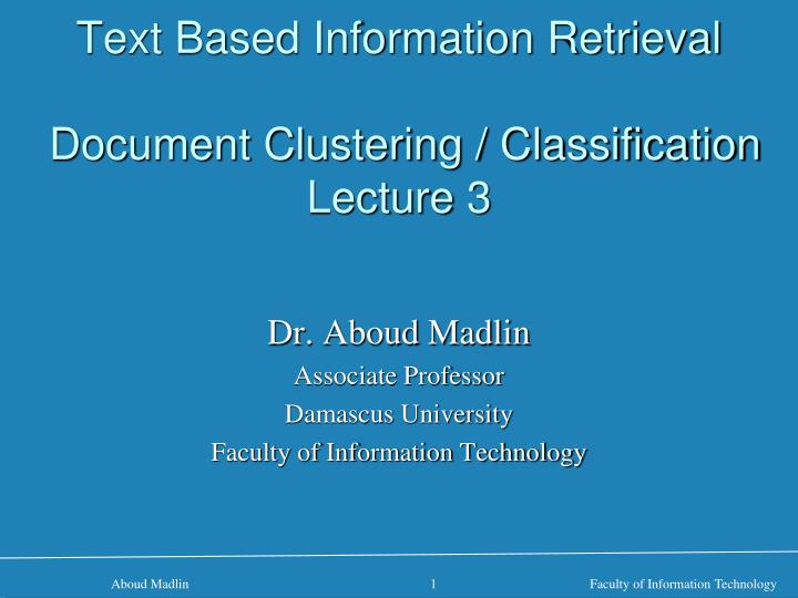 text based information retrieval document clustering classification lecture 3 n.
