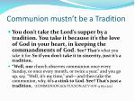 communion mustn t be a tradition