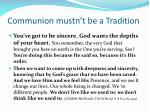 communion mustn t be a tradition1