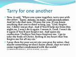 tarry for one another