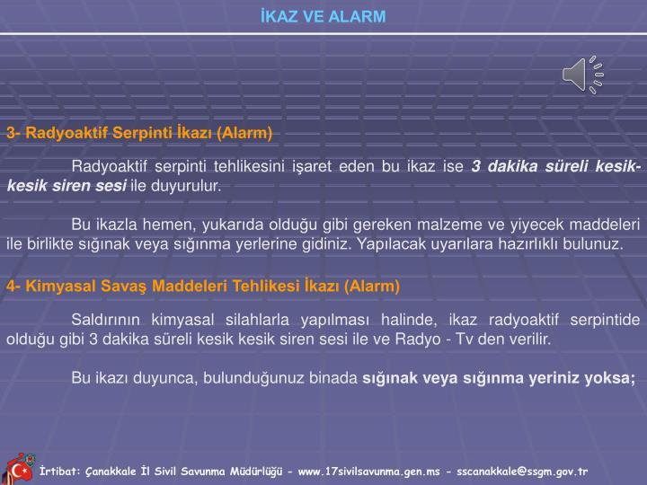 3- Radyoaktif Serpinti İkazı (Alarm)