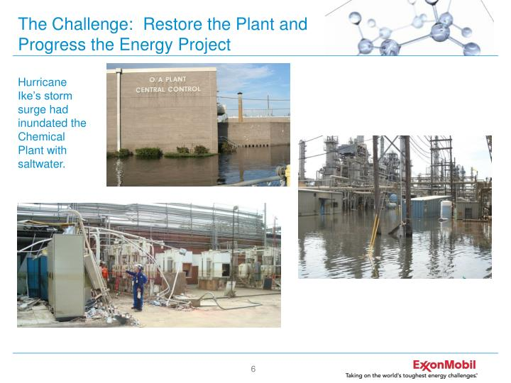 The Challenge:  Restore the Plant and Progress the Energy Project