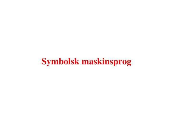symbolsk maskinsprog n.