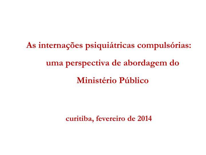 As internações psiquiátricas compulsórias: uma perspectiva de abordagem do Ministério Público