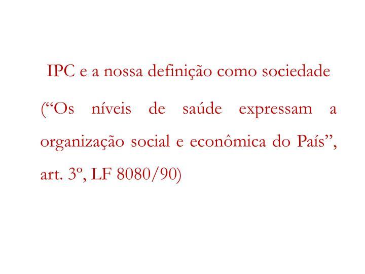 IPC e a nossa definição como sociedade