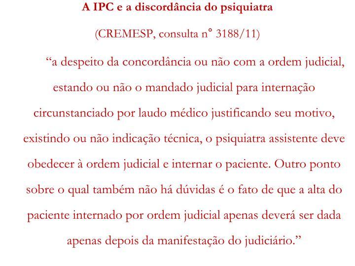 A IPC e a discordância do psiquiatra
