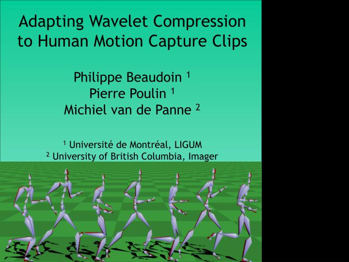 adapting wavelet compression to human motion capture clips n.