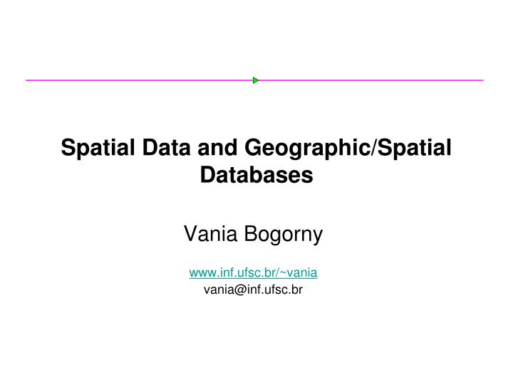 spatial data and geographic spatial databases n.