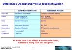 differences operational versus research mission