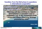 transition from the r d phase to operations 2 international cooperation