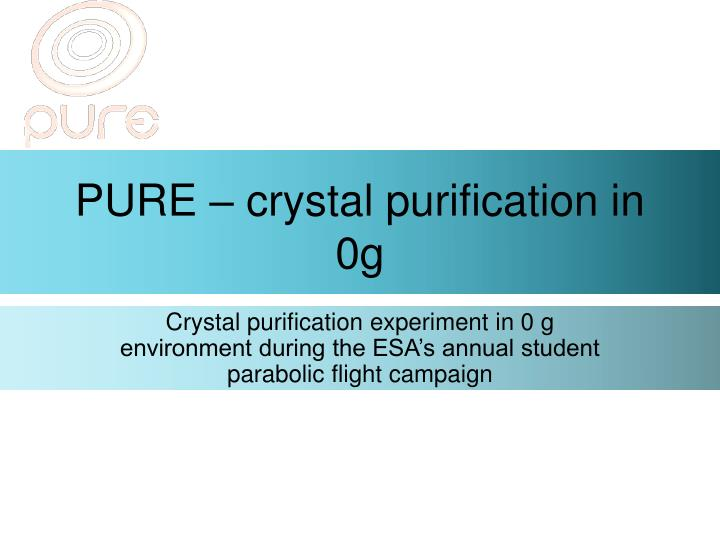 Pure crystal purification in 0g