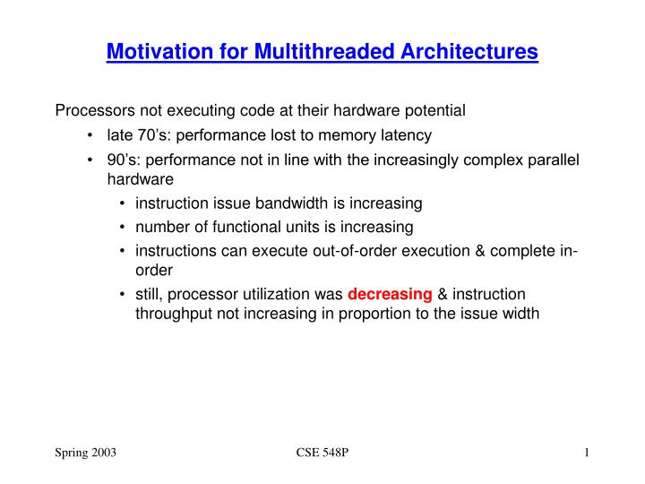 Motivation for multithreaded architectures