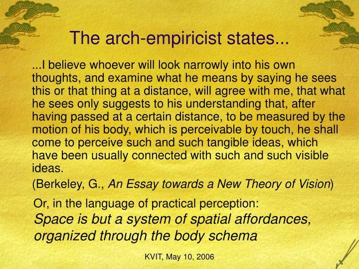 The arch-empiricist states...
