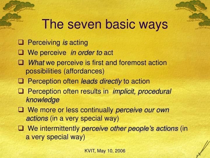 The seven basic ways