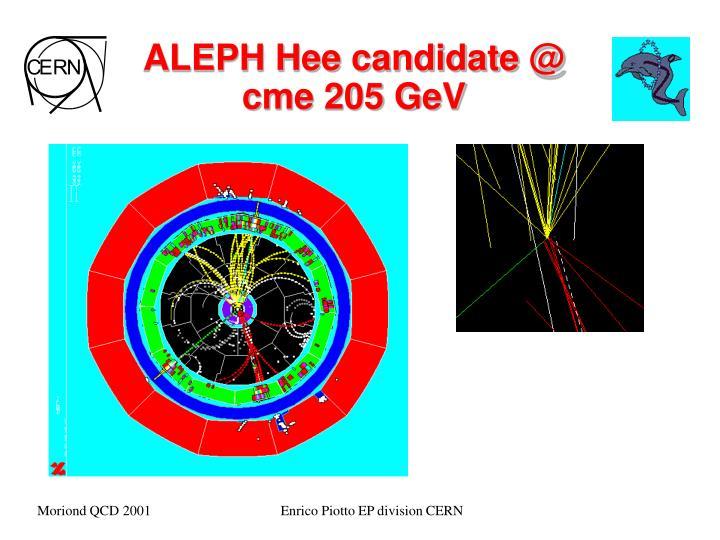 ALEPH Hee candidate @ cme 205 GeV
