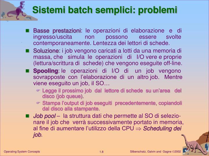 Sistemi batch semplici: problemi