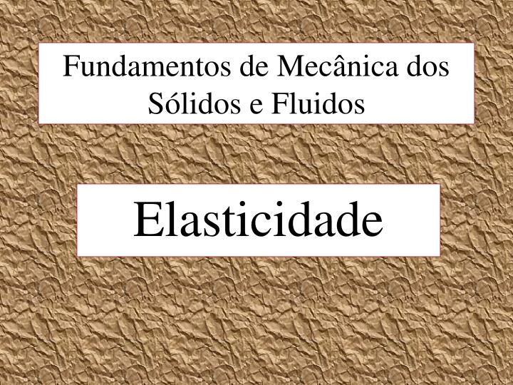 fundamentos de mec nica dos s lidos e fluidos n.