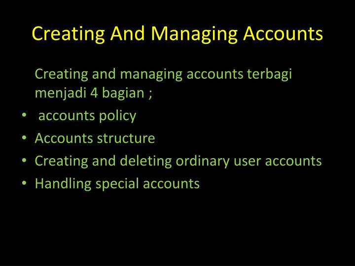 Creating and managing accounts